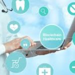 Viewpoint: 3 Reasons Blockchain could Improve Healthcare