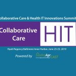 Registration for the Collaborative Care & HIT Summit is open! Register Today!